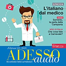 ADESSO audio - L'Italiano del medico. 2/2015: Italienisch lernen Audio - Beim Arzt (       ungekürzt) von div. Gesprochen von: div.