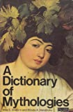 img - for Dictionary of Mythologies book / textbook / text book