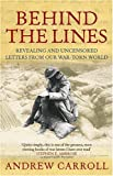 Behind the Lines: Revealing and Uncensored Letters From our War-torn World (0091903394) by Carroll, Andrew