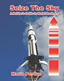 Seize the Sky: A Builder s Guide to Model Rocketry