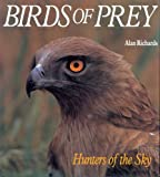 Alan Richards Birds of Prey: Hunters of the Sky