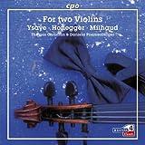 For Two Violins: Music Ysaÿe, Honegger, Milhaud