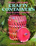 Crafty Containers: From Recycled Materials (Leisure Arts)