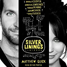 The Silver Linings Playbook (       UNABRIDGED) by Matthew Quick Narrated by Ray Porter