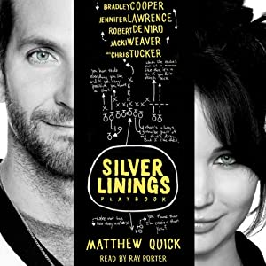 The Silver Linings Playbook | [Matthew Quick]