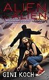 "Alien vs. Alien: Alien Novels, Book Six (Katherine ""Kitty"" Katt 6)"