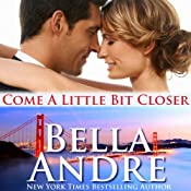 Come a Little Bit Closer: The Sullivans, Book 7 | Bella Andre