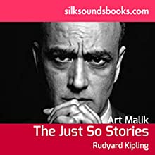 The Just So Stories (       UNABRIDGED) by Rudyard Kipling Narrated by Art Malik