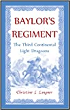 img - for Baylor's Regiment: The Third Continental Light Dragoons book / textbook / text book