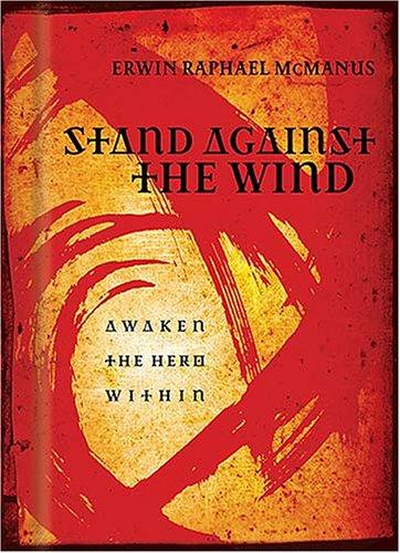Stand Against the Wind: Awaken the Hero Within, McManus, Erwin Raphael