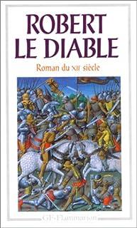 Robert le Diable : roman du XIIe siècle