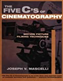 img - for The Five C's of Cinematography: Motion Picture Filming Techniques book / textbook / text book