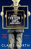 The First Fifteen Lives of Harry August (English Edition)