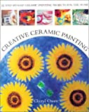 cover of Creative Ceramic Painting: 25 Colourful Step-by-step Ceramic Painting Projects