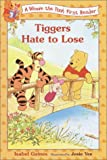 Tiggers Hate to Lose (Disney First Readers)