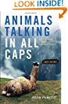 Animals Talking in All Caps: It's Jus...
