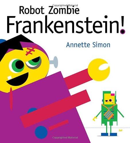 Robot Zombie Frankenstein! - Annette Simon