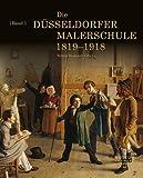 Die Düsseldorfer Malerschule und ihre internationale Ausstrahlung 1819-1918