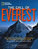 The Call of Everest: The History, Science, and Future of the Worlds Tallest Peak