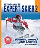 img - for Anyone Can Be an Expert Skier 2: Powder, Bumps, and Carving (Includes Bonus DVD) book / textbook / text book