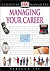 Essential Managers: Managing Your Career (Essential Managers Series)