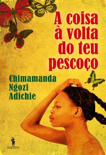 Chimamanda Ngozi Adichie - A Coisa à Volta do Teu Pescoço
