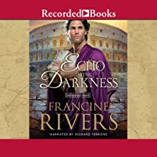 An Echo in the Darkness Audiobook by Francine Rivers Narrated by Richard Ferrone