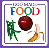 img - for God Made Food (God Made...) by Vander Klipp, Michael published by Kregel Kidzone (2008) [Board book] book / textbook / text book