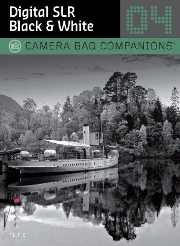 Digital SLR Black & White: Camera Bag Companions 4