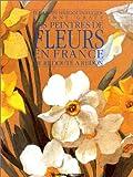 img - for Les peintres de fleurs en France book / textbook / text book