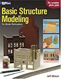Basic Structure Modeling for Model Railroaders (Model Railroader Books)