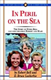 In Peril on the Sea: The Story of Ethel Bell and Her Children Mary and Robert (Jaffray Collection of Missionary Portraits)