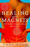 Gary Null Healing with Magnets