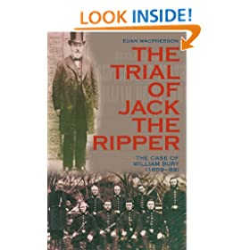 The Trial of Jack the Ripper: The Case of William Bury (1859-89)