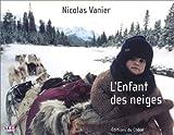 echange, troc Nicolas Vanier - L'Enfant des neiges : L'album