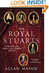 The Royal Stuarts: A History of the F...
