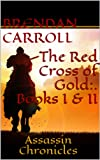 img - for The Red Cross of Gold I & II:.: The Knight of Death/The King of Terrors (The Assassin Chronicles Book 31) book / textbook / text book