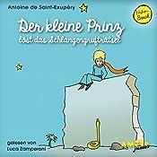 Der kleine Prinz löst das Schlangengrufträtsel (Der kleine Prinz 12) | Antoine de Saint-Exupéry