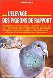 echange, troc André Oriol - L'Elevage des pigeons de rapport