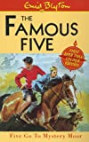 Five Go to Mystery Moor (The Famous Five)