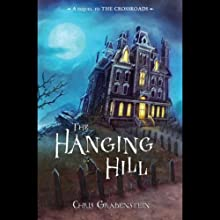 The Hanging Hill (       UNABRIDGED) by Chris Grabenstein Narrated by J. J. Myers