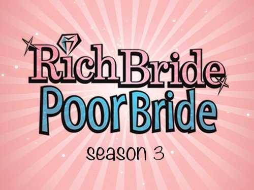Rich Bride, Poor Bride - Season 3, Episode 4 - Image Is Everything [HD]