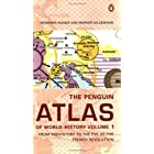 The Penguin Atlas of World History: Volume 1: From Prehistory to the Eve of the French Revolution (Penguin Reference Books)