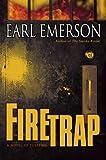 Firetrap: A Novel of Suspense
