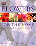 Flowers for the Home (0751346403) by Hillier, Malcolm