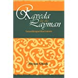 Rgveda for the Layman: A Critical Survey of One Hundred Hymns of the Rgveda, With Samhita-Patha, Pada-Patha and...
