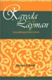 Rgveda for the Layman: A Critical Survey of One Hundred Hymns of the Rgveda, With Samhita-Patha, Pada-Patha and Word-Meaning and English Translation