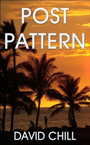 Post Pattern (Burnside Series Book 1) by David Chill