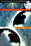 The Sociology of Philosophies: A Global Theory of Intellectual Change (0674001877) by Randall Collins