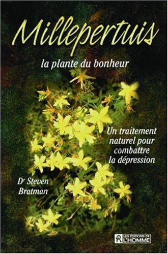 livre millepertuis la plante du bonheur un traitement naturel pour combattre la d pression. Black Bedroom Furniture Sets. Home Design Ideas